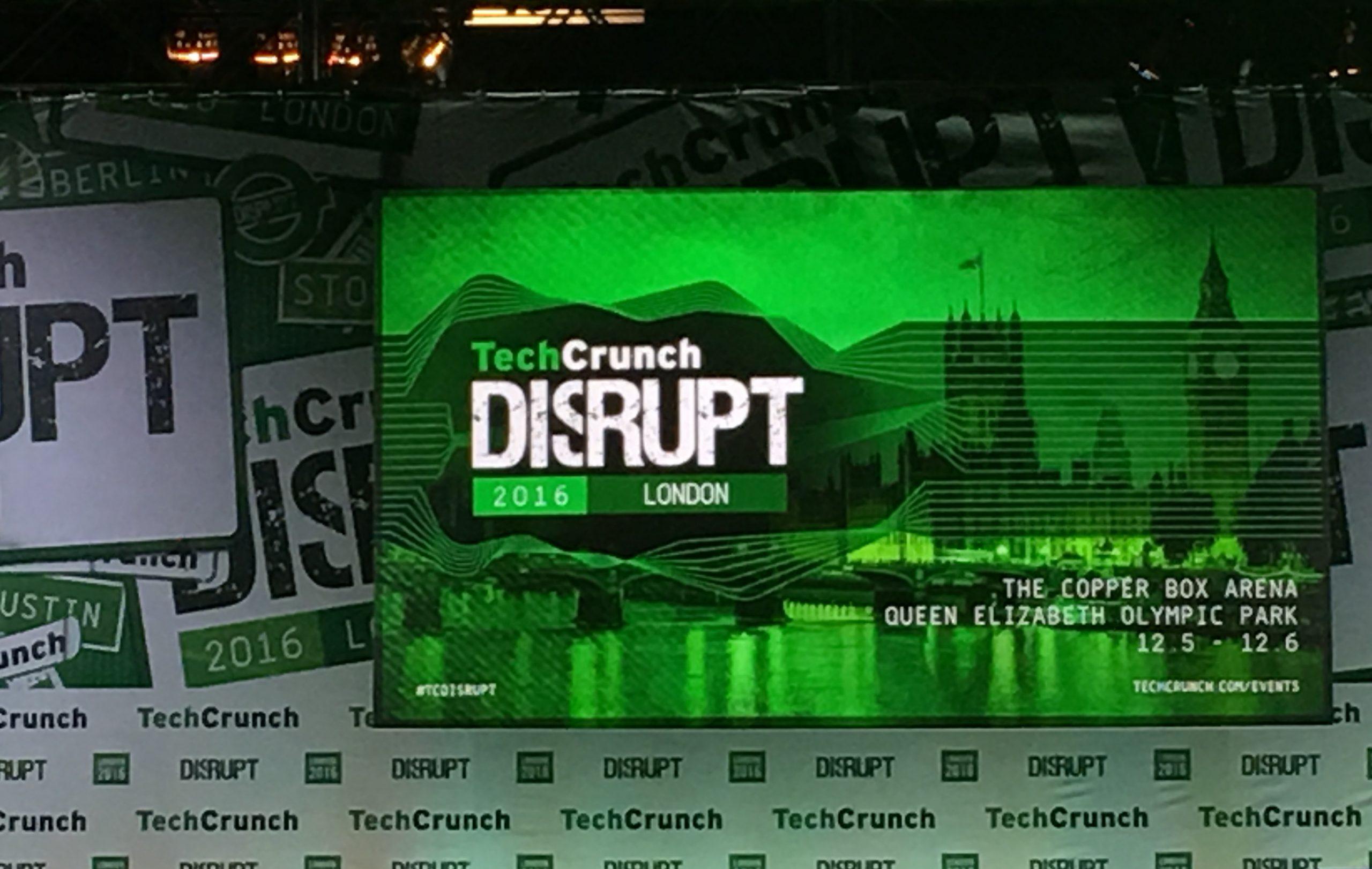 TechCrunch Disrupt London: Самое важное с главной стартап-тусовки Европы